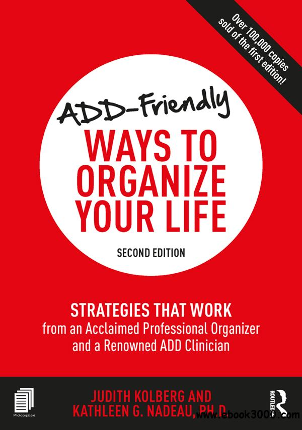 ADD-Friendly Ways to Organize Your Life: Strategies that Work from an Acclaimed Professional Organizer and..., 2nd Edition