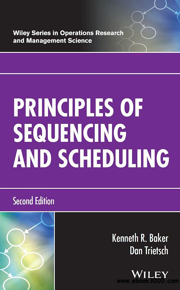 Principles of Sequencing and Scheduling (Wiley in Operations Research and Management Science), 2nd Edition
