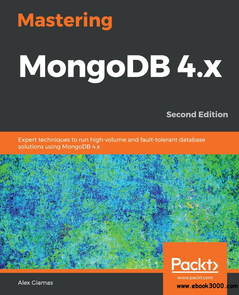 Mastering MongoDB 4.x, 2nd Edition
