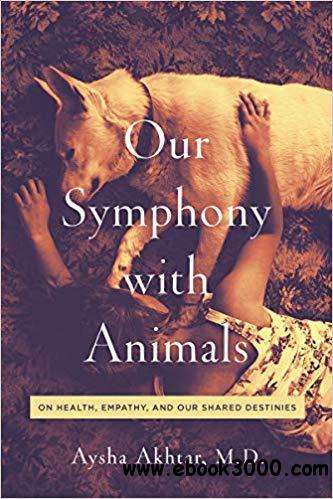 Our Symphony with Animals: On Health, Empathy, and Our Shared Destinies
