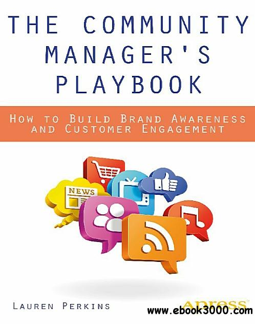 The Community Manager's Playbook: How to Build Brand Awareness and Customer Engagement