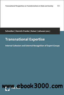 Transnational Expertise : Internal Cohesion and External Recognition of Expert Groups