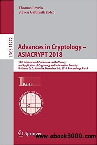 Advances in Cryptology - ASIACRYPT 2018: 24th International Conference on the Theory and Application of Cryptology and I