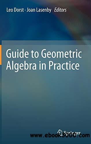 Guide to Geometric Algebra in Practice