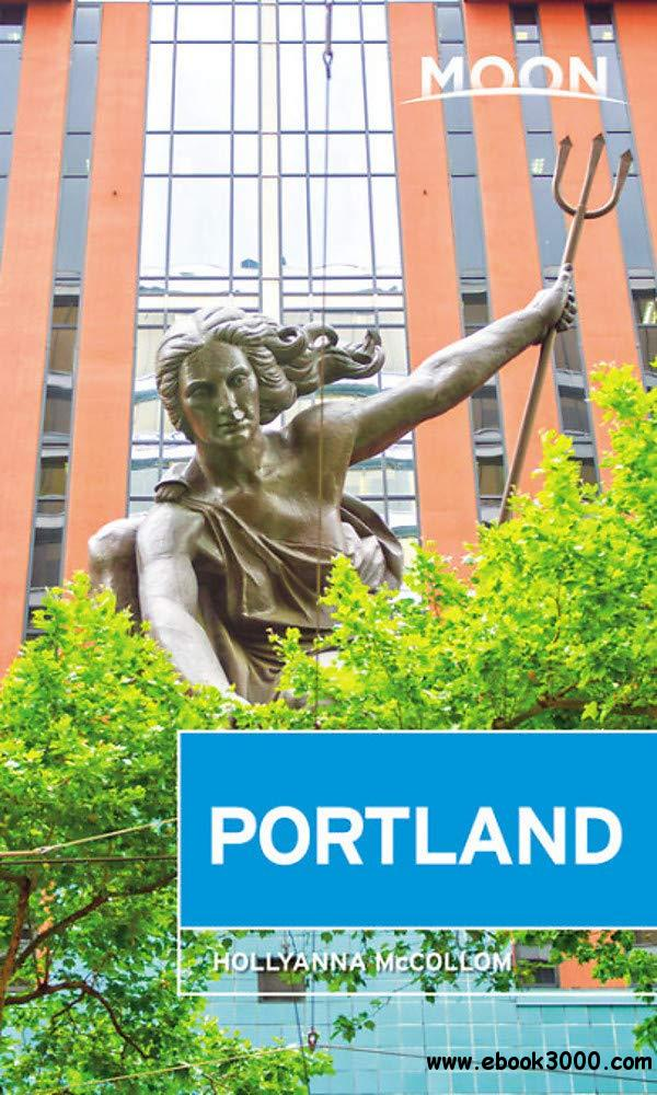 Moon Portland (Travel Guide), 4th Edition