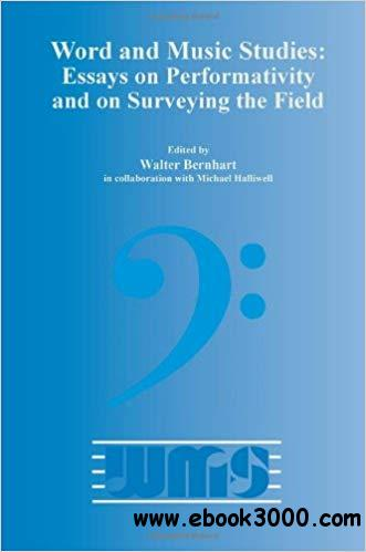 Word and Music Studies: Essays on Performativity and on Surveying the Field