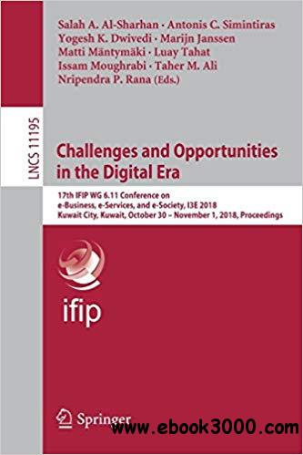 Challenges and Opportunities in the Digital Era: 17th IFIP WG 6.11 Conference on e-Business, e-Services, and e-Society,
