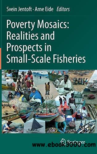 Poverty Mosaics: Realities and Prospects in Small-Scale Fisheries