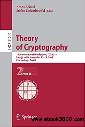 Theory of Cryptography: 16th International Conference, TCC 2018, Panaji, India, November 11-14, 2018, Proceedings, Part