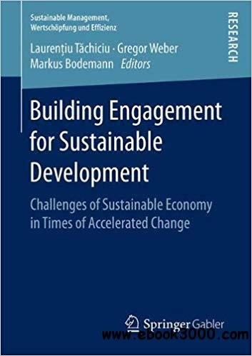 Building Engagement for Sustainable Development: Challenges of Sustainable Economy in Times of Accelerated Change
