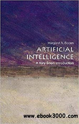 Artificial Intelligence: A Very Short Introduction (Very Short Introductions)