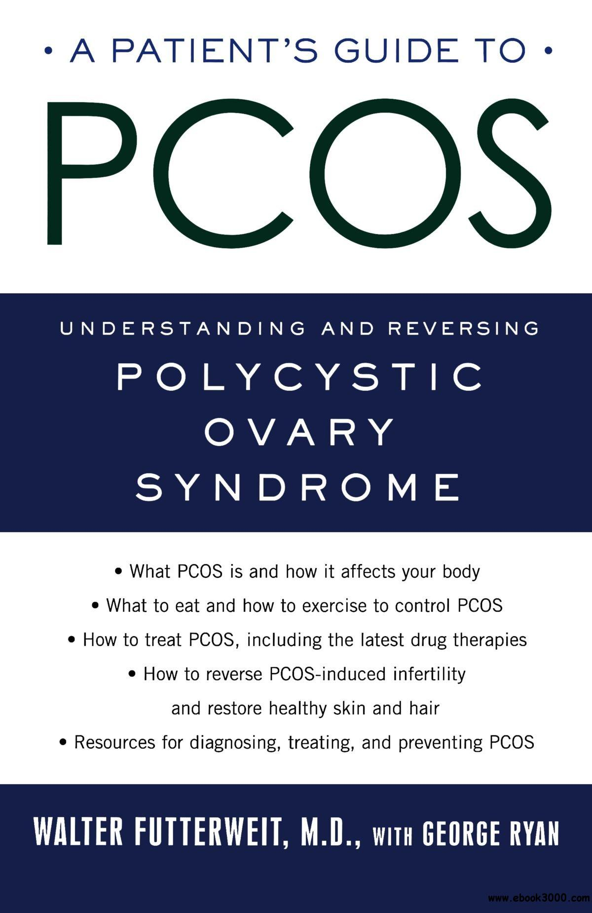 A Patient's Guide to PCOS: Understanding: and Reversing--Polycystic Ovary Syndrome