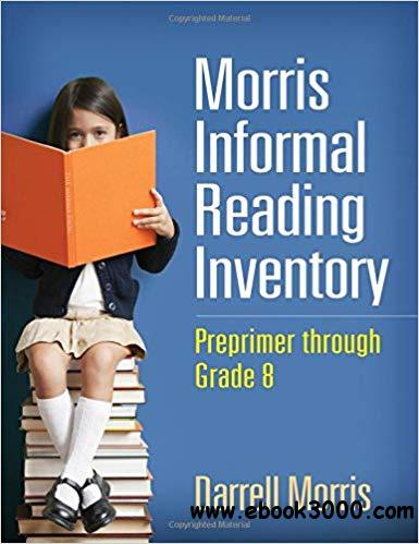 Morris Informal Reading Inventory: Preprimer through Grade 8