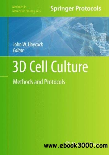 3D Cell Culture: Methods and Protocols