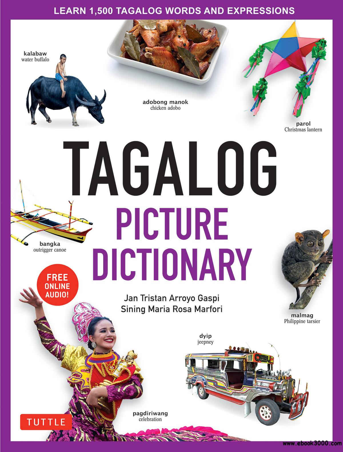 Tagalog Picture Dictionary: Learn 1,500 Tagalog Words and Expressions (Includes Online Audio) (Tuttle Picture Dictionary)