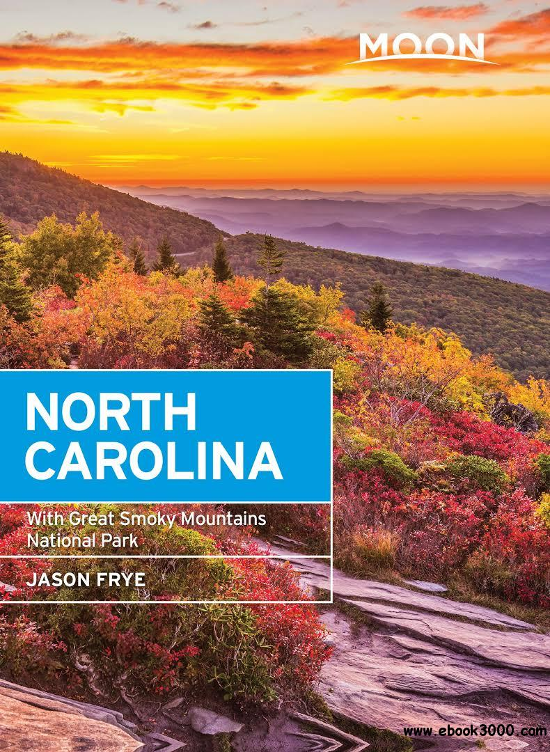 Moon North Carolina: With Great Smoky Mountains National Park (Travel Guide), 7th Edition