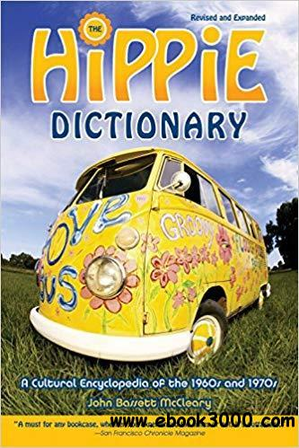Hippie Dictionary: A Cultural Encyclopedia of the 1960s and 1970s,  Revised and Expanded Edition