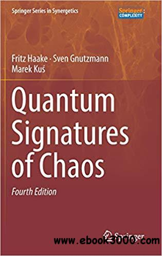 Quantum Signatures of Chaos, 4th Edition