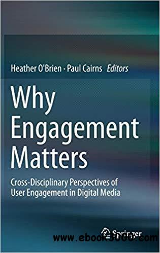 Why Engagement Matters: Cross-Disciplinary Perspectives of User Engagement in Digital Media
