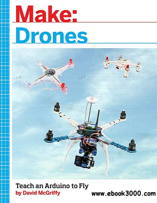Make: Drones - Teach an Arduino to Fly