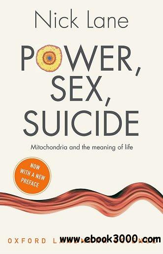 Power, Sex, Suicide: Mitochondria and the meaning of life, 2nd Edition