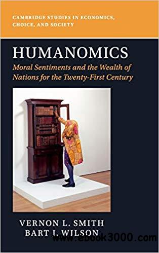 Humanomics: Moral Sentiments and the Wealth of Nations for the Twenty-First Century