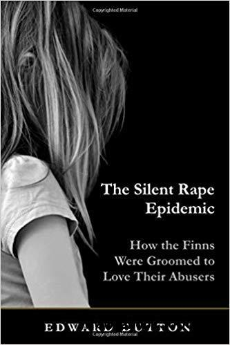 The Silent Rape Epidemic: How the Finns Were Groomed to Love  Their Abusers