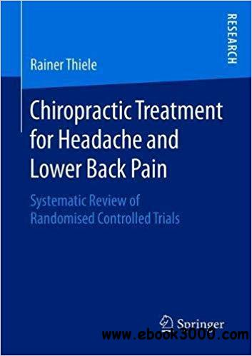 Chiropractic Treatment for Headache and Lower Back Pain: Systematic Review of Randomised Controlled Trials