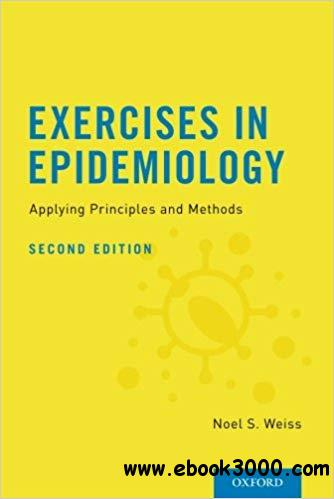 Exercises in Epidemiology: Applying Principles and Methods Ed 2