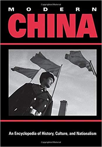 Modern China: An Encyclopedia of History, Culture, and Nationalism