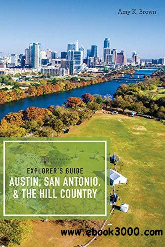 Explorer's Guide Austin, San Antonio, & the Hill Country, 3rd Edition