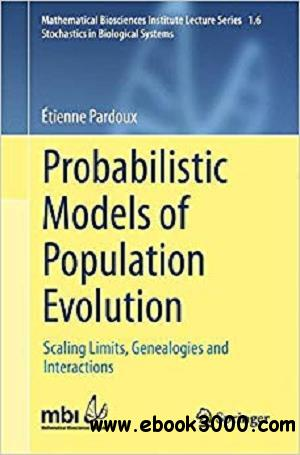 Probabilistic Models of Population Evolution (Mathematical Biosciences Institute Lecture Series)