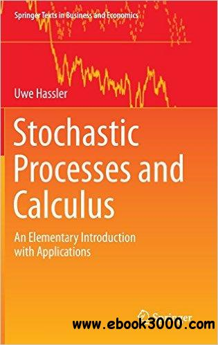 Stochastic Processes and Calculus: An Elementary Introduction with Applications