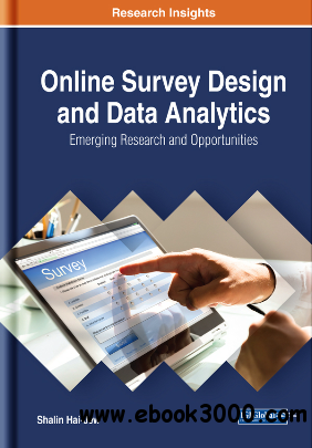 Online Survey Design and Data Analytics : Emerging Research and Opportunities