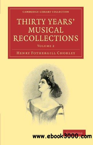 Thirty Years' Musical Recollections, Volume 2