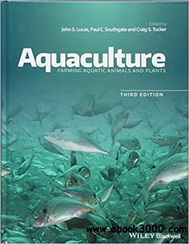 Aquaculture: Farming Aquatic Animals and Plants, 3rd Edition