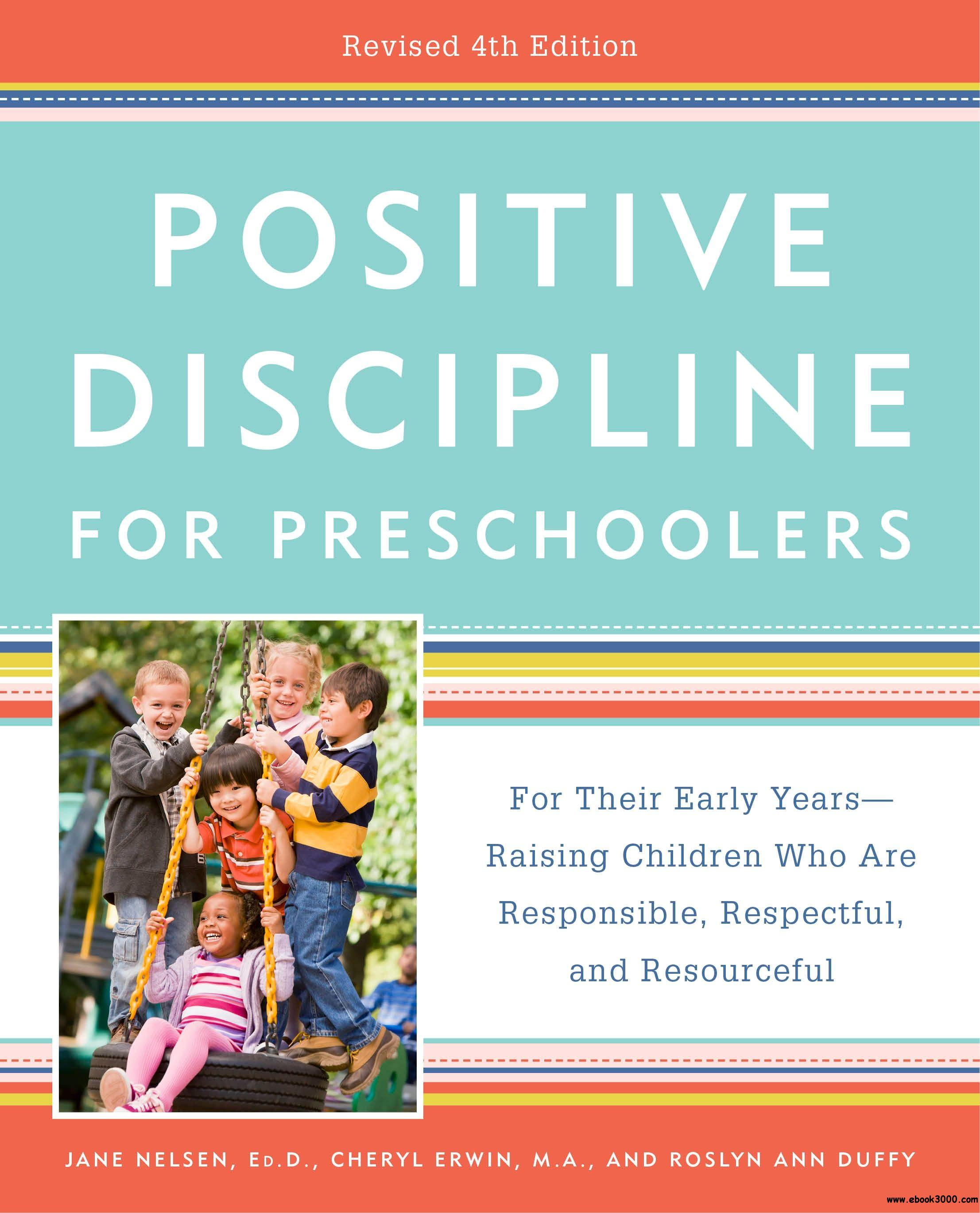 Positive Discipline for Preschoolers: For Their Early Years - Raising Children Who Are Responsible..., Revised 4th Edition