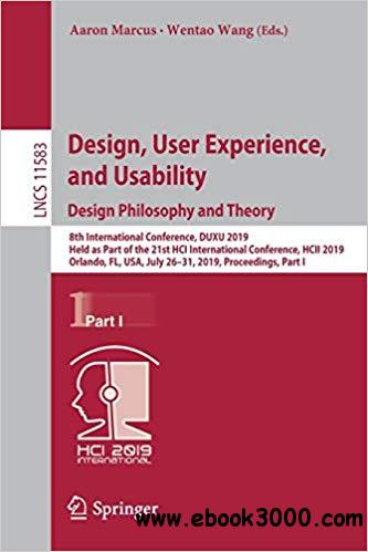 Design, User Experience, and Usability. Design Philosophy and Theory: 8th International Conference, DUXU 2019, Held as P