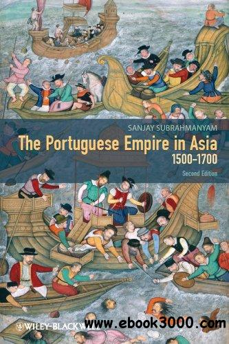 The Portuguese Empire in Asia, 1500-1700: A Political and Economic History, 2nd Edition