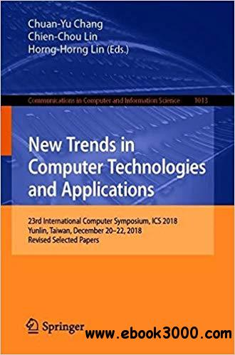 New Trends in Computer Technologies and Applications: 23rd International Computer Symposium, ICS 2018, Yunlin, Taiwan, D