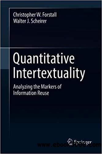 Quantitative Intertextuality: Analyzing the Markers of Information Reuse