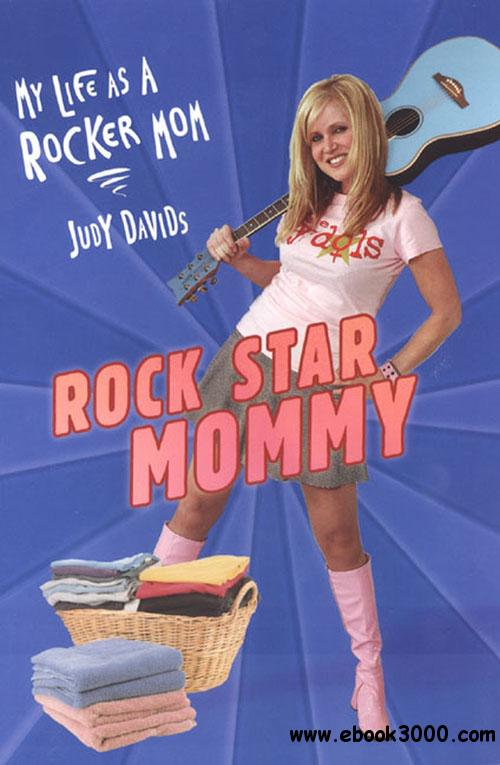 Rock Star Mommy: My Life As A Rocker Mom