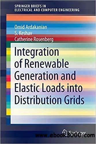 Integration of Renewable Generation and Elastic Loads into Distribution Grids