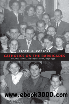 Catholics on the Barricades : Poland, France, and Revolution,