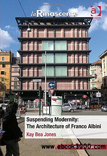 Suspending Modernity: The Architecture of Franco Albini