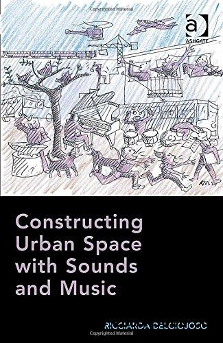 Constructing Urban Space With Sounds and Music