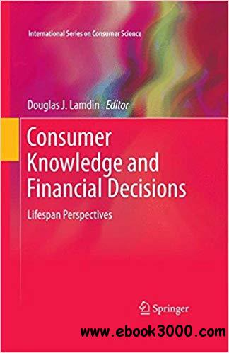 Consumer Knowledge and Financial Decisions: Lifespan Perspectives