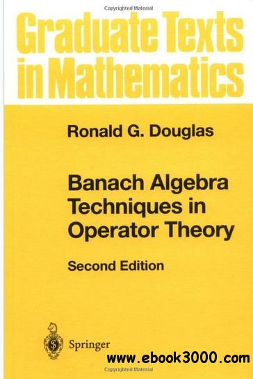 Banach Algebra Techniques in Operator Theory, 2nd edition