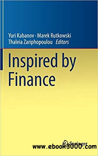 Inspired by Finance: The Musiela Festschrift