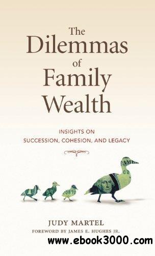 The Dilemmas of Family Wealth: Insights on Succession, Cohesion, and Legacy (Bloomberg)